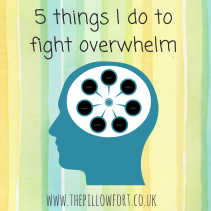 5 things I do to fight overwhelm