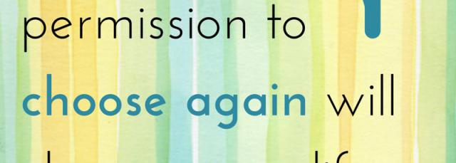 permission to choose again