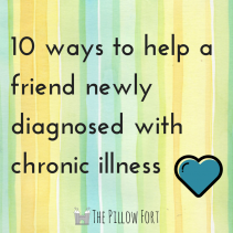 ways to help a friend newly diagnosed with chronic illness