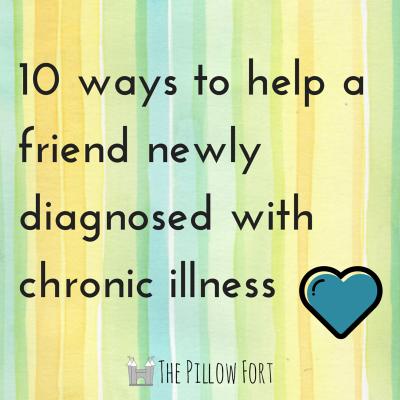 ways to help a friend newly diagnosed with chronic illness