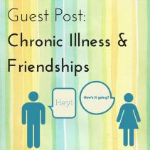 Chronic Illness & Friendships